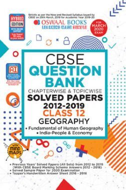 Oswaal CBSE Question Bank Chapterwise & Topicwise Solved Papers For Class - XII Geography ( For March 2020 Exam )