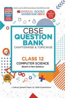 Oswaal CBSE Question Bank Chapterwise & Topicwise Solved Papers For Class - XII Computer Science (New Syllabus) ( For March 2020 Exam )