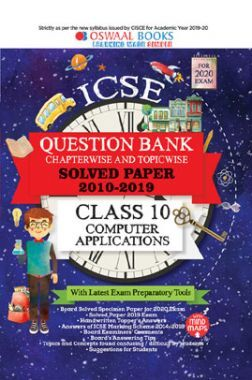 Oswaal ICSE Question Bank Chapterwise & Topicwise Solved Papers For Class - X Computer Applications ( For March 2020 Exam )