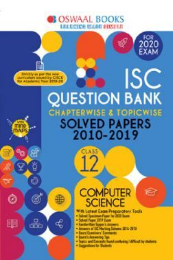 Oswaal ISC Question Bank Chapterwise & Topicwise Solved Papers For Class - XII Computer Science ( For March 2020 Exam )