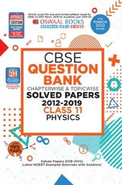 Oswaal CBSE Question Bank Chapterwise & Topicwise Solved Papers For Class - XI Physics ( For March 2020 Exam )