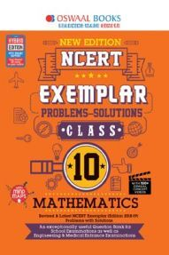 Oswaal NCERT Exemplar (Problems - Solutions) For Class - X Mathematics (For March 2020 Exam)