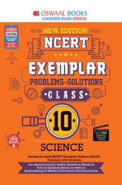Oswaal NCERT Exemplar (Problems - Solutions) For Class - X Science (For March 2020 Exam)