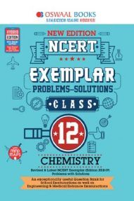 Oswaal NCERT Exemplar (Problems - Solutions) For Class - XII Chemistry (For March 2020 Exam)