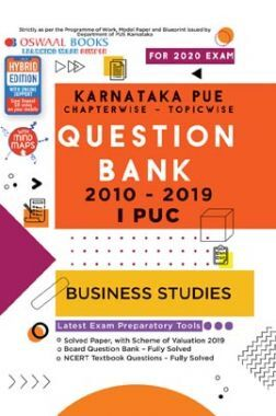 Oswaal Karnataka PUE Chapterwise & Topicwise Question Bank For  I PUC Business Studies (For March 2020 Exam)