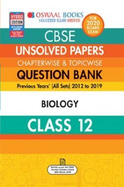 Oswaal CBSE Unsolved Papers Chapterwise & Topicwise For Class - XII Biology (For March 2020 Exam)