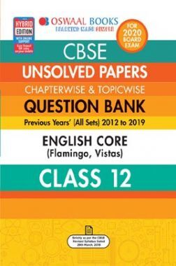 Oswaal CBSE Unsolved Papers Chapterwise & Topicwise For Class - XII English Core (For March 2020 Exam)