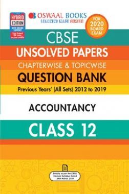 Oswaal CBSE Unsolved Papers Chapterwise & Topicwise For Class - XII Accountancy (For March 2020 Exam)