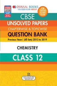 Oswaal CBSE Unsolved Papers Chapterwise & Topicwise For Class - XII Chemistry (For March 2020 Exam)