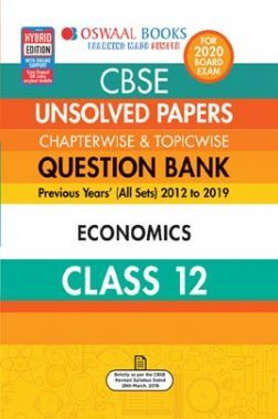 Oswaal CBSE Unsolved Papers Chapterwise & Topicwise For Class - XII Economics (For March 2020 Exam)