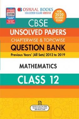 Oswaal CBSE Unsolved Papers Chapterwise & Topicwise For Class - XII Mathematics (For March 2020 Exam)