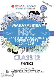 Oswaal Maharashtra HSC Chapterwise & Topicwise Solved Papers For Class - XII Physics (For March 2020 Exam)