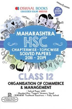 Oswaal Maharashtra HSC Chapterwise & Topicwise Solved Papers For Class - XII Organisation of Commerce & Management (For March 2020 Exam)