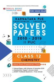 Oswaal Karnataka PUE Chapterwise & Topicwise Solved Papers II PUC Chemistry (For March 2020 Exam)