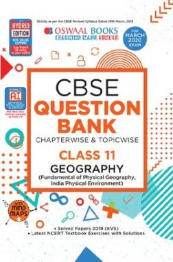 Oswaal CBSE Question Bank Chapterwise & Topicwise For Class - XI Geography Includes Objective Types & MCQ's (For March 2020 Exam)