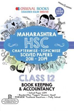 Oswaal Maharashtra HSC Chapterwise & Topicwise Solved Papers For Class - XII Book Keeping And Accountancy (For March 2020 Exam)