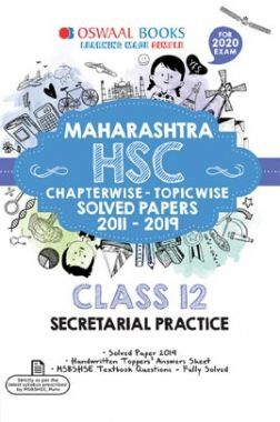 Oswaal Maharashtra HSC Chapterwise & Topicwise Solved Papers For Class - XII Secretarial Practice (For March 2020 Exam)