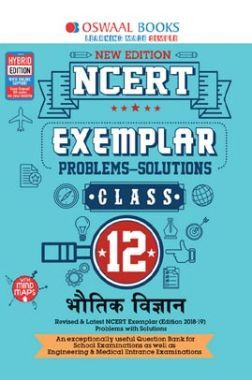 Oswaal NCERT Exemplar (Problems - Solutions) For Class XII भौतिक विज्ञान (For March 2020 Exam)