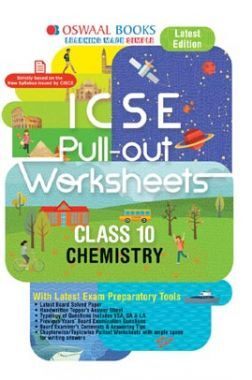 Oswaal ICSE Pullout Worksheet For Class X Chemistry (For March 2020 Exam)