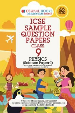 Oswaal ICSE Sample Question Papers For Class IX Physics Paper - I (For March 2020 Exam)