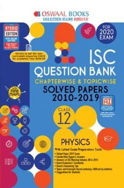 Oswaal ISC Question Bank Chapterwise & Topicwise Solved Papers For Class XII Physics (For March 2020 Exam)