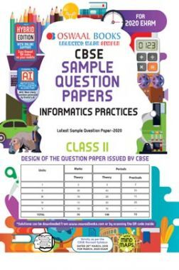 Oswaal CBSE Sample Question Paper For Class XI Informatics Practices (For March 2020 Exam)