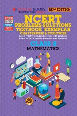 Oswaal NCERT Problems - Solutions (Textbook + Exemplar) For Class VIII Mathematics (For March 2020 Exam)
