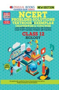 Oswaal NCERT Problems - Solutions (Textbook + Exemplar) For Class XII Biology (For March 2020 Exam)