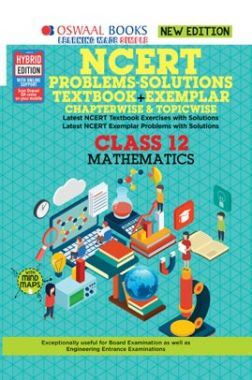 Oswaal NCERT Problems - Solutions (Textbook + Exemplar) For Class XII Mathematics (For March 2020 Exam)