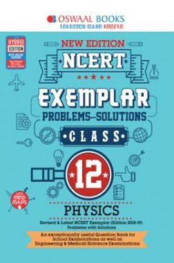 Oswaal NCERT Exemplar (Problems - Solutions) For Class XII Physics (March 2020 Exams)