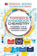 Oswaal Topper's Handbook Chemistry For Classes XI & XII Entrance Exams (Engineering & Medical)