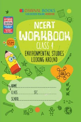 Oswaal NCERT Workbook Environmental Studies Looking Around For Class - IV (March 2021 Exam)