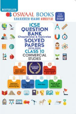 Oswaal ICSE Question Bank Chapterwise & Topicwise Solved Papers For Class - X Commercial Studies (March 2021 Exam)