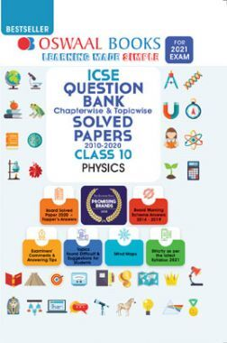 Oswaal ICSE Question Bank Chapterwise & Topicwise Solved Papers For Class - X Physics (March 2021 Exam)