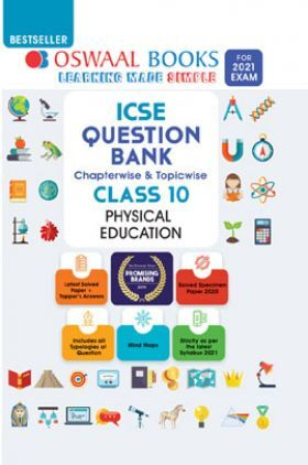 Oswaal ICSE Question Bank Chapterwise & Topicwise Solved Papers For Class - X Physical Education (March 2021 Exam)