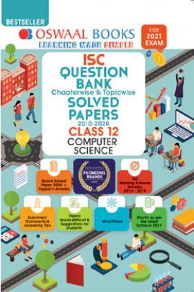 Oswaal ISC Question Bank Chapterwise & Topicwise Solved Papers For Class - XII Computer Science (March 2021 Exam)