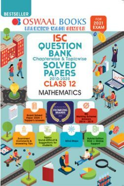 Oswaal ISC Question Bank Chapterwise & Topicwise Solved Papers For Class - XII Mathematics (March 2021 Exam)