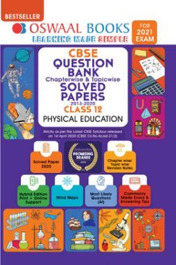 Oswaal CBSE Question Bank Chapterwise & Topicwise Solved Papers For Class - XII Physical Education (March 2021 Exam)