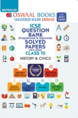 Oswaal ICSE Question Bank Chapterwise & Topicwise Solved Papers For Class - X History & Civics (March 2021 Exam)