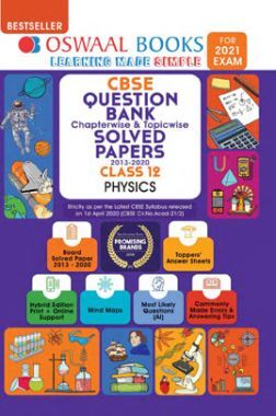 Oswaal CBSE Question Bank Chapterwise & Topicwise Solved Papers For Class -XII Physics (March 2021 Exam)