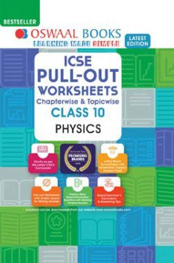 Oswaal ICSE Pullout Worksheets Chapterwise & Topicwise For Class - X Physics (March 2021 Exam)