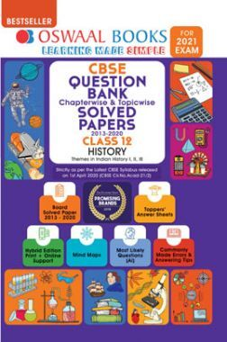 Oswaal CBSE Question Bank Chapterwise & Topicwise Solved Papers For Class -XII History (March 2021 Exam)