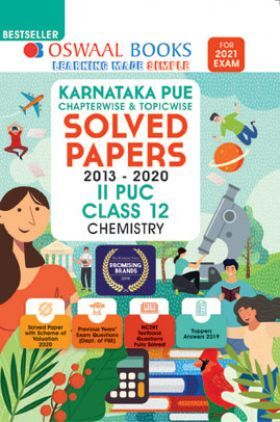 Oswaal Karnataka PUE Chapterwise & Topicwise Solved Papers II PUC For Class - XII Chemistry (March 2021 Exam)
