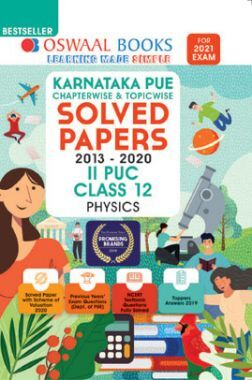 Oswaal Karnataka PUE Chapterwise & Topicwise Solved Papers II PUC For Class - XII Physics (March 2021 Exam)