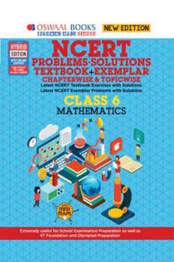 Oswaal NCERT Problems - Solutions (Textbook + Exemplar) For Class - VI Mathematics (For March 2021 Exam)