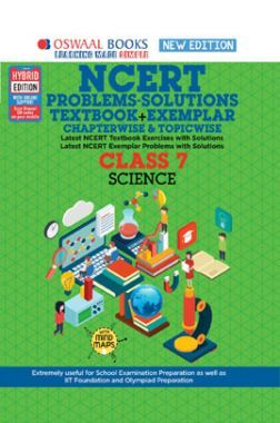 Oswaal NCERT Problems - Solutions (Textbook + Exemplar) For Class - VII Science (For March 2021 Exam)