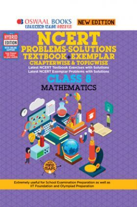 Oswaal NCERT Problems - Solutions (Textbook + Exemplar) For Class - VIII Mathematics (For March 2021 Exam)
