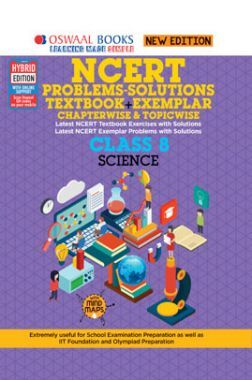 Oswaal NCERT Problems - Solutions (Textbook + Exemplar) For Class - VIII Science (For March 2021 Exam)