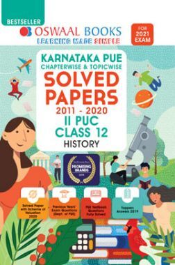 Oswaal Karnataka PUE Chapterwise & Topicwise Solved Papers II PUC For Class - XII History (March 2021 Exam)