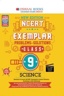 Oswaal NCERT Exemplar (Problems - Solutions) For Class - IX Science (For March 2021 Exam)